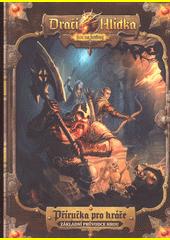 Dračí Hlídka : hra na hrdiny. Pravidla pro hráče : základní průvodce hrou : verze 1.0  (odkaz v elektronickém katalogu)