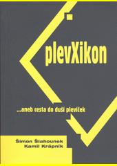 PlevXikon, ...aneb, Cesta do duší plevíček  (odkaz v elektronickém katalogu)