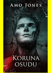 Koruna osudu : druhý díl série Koruna  (odkaz v elektronickém katalogu)