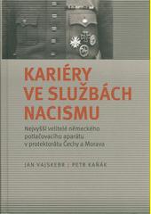 Kariéry ve službách nacismu : nejvyšší velitelé německého potlačovacího aparátu v protektorátu Čechy a Morava  (odkaz v elektronickém katalogu)