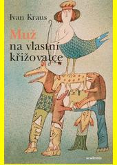 Ivan Kraus. Muž na vlastní křižovatce. . Praha: Academia, 2009 978-80-200-1736-9 (odkaz v elektronickém katalogu)