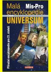 Malá encyklopedie Universum :příruční encyklopedie pro 21. století.4. svazek,Mis-Pro /[vedoucí autorského kolektivu Josef Čermák] (odkaz v elektronickém katalogu)