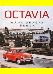 Octavia : dáma značky Škoda  (odkaz v elektronickém katalogu)