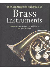 Theœ Cambridge encyclopedia of brass instruments  (odkaz v elektronickém katalogu)