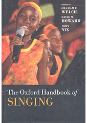 The Oxford handbook of singing  (odkaz v elektronickém katalogu)