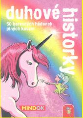 Duhové historky : 50 barevných hádanek plných kouzel (odkaz v elektronickém katalogu)
