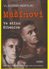 Mašínovi : ve stínu šibenice  (odkaz v elektronickém katalogu)