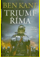 Triumf Říma : Střet impérií, 2. díl  (odkaz v elektronickém katalogu)