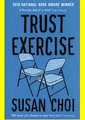 Trust exercise : a novel  (odkaz v elektronickém katalogu)
