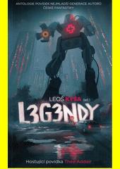 Legendy : antologie povídek nejmladší generace autorů české fantastiky  (odkaz v elektronickém katalogu)