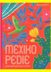 Mexikopedie : abecedář mexické kultury  (odkaz v elektronickém katalogu)