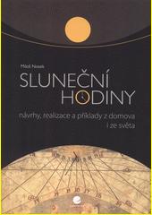 Sluneční hodiny : návrhy, realizace a příklady z domova i ze světa  (odkaz v elektronickém katalogu)