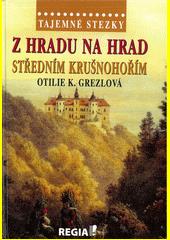 Z hradu na hrad středním Krušnohořím  (odkaz v elektronickém katalogu)