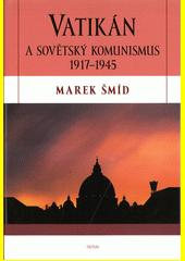 Vatikán a sovětský komunismus 1917-1945  (odkaz v elektronickém katalogu)