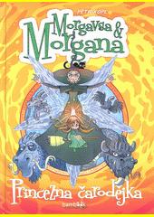 Morgavsa & Morgana. Princezna čarodějka  (odkaz v elektronickém katalogu)