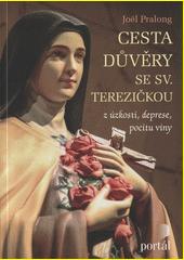 Cesta důvěry se sv. Terezičkou : z úzkosti, deprese, pocitu viny  (odkaz v elektronickém katalogu)