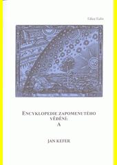 Encyklopedie zapomenutého vědění: A  (odkaz v elektronickém katalogu)