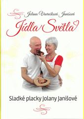 Jídla Světla : sladké placky Jolany Janišové  (odkaz v elektronickém katalogu)