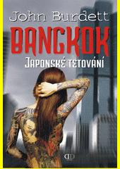 Bangkok : japonské tetování / John Burdett ; [přeložila Jarmila Doubravová] (odkaz v elektronickém katalogu)