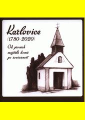 Karlovice : (1780-2020) : od prvních majitelů domů po současnost  (odkaz v elektronickém katalogu)