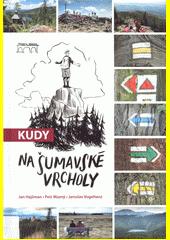 Kudy na šumavské vrcholy  (odkaz v elektronickém katalogu)