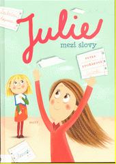 Julie mezi slovy  (odkaz v elektronickém katalogu)