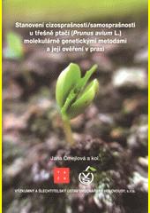 Stanovení cizosprašnostisamosprašnosti u třešně ptačí (Prunus avium L.) molekulárně genet