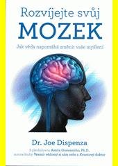 Rozvíjejte svůj mozek : jak věda napomáhá změnit vaše myšlení  (odkaz v elektronickém katalogu)