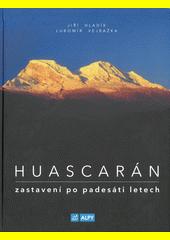 Huascarán, zastavení po padesáti letech : expedice Peru 1970  (odkaz v elektronickém katalogu)