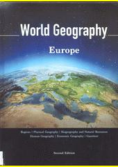 World Geography : regions, physical geography, biogeography and natural resources, human geography, economic geography, gazetter. Volume 3, Europe (odkaz v elektronickém katalogu)