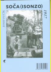 Soča (Isonzo) 1917  (odkaz v elektronickém katalogu)