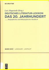 Deutsches Literatur-Lexikon : das 20. Jahrhundert : biographisch-bibliographisches Handbuch. Fünfunddreissigster Band, Landauer - Lehfeldt   (odkaz v elektronickém katalogu)