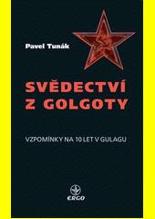 Svědectví z Golgoty : vzpomínky na 10 let v Gulagu  (odkaz v elektronickém katalogu)