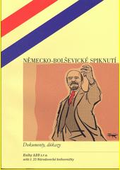 Německo-bolševické spiknutí : dokumenty, důkazy  (odkaz v elektronickém katalogu)