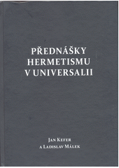 Přednášky hermetismu v Universalii  (odkaz v elektronickém katalogu)