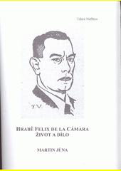 Hrabě Felix de la Cámara : život a dílo  (odkaz v elektronickém katalogu)