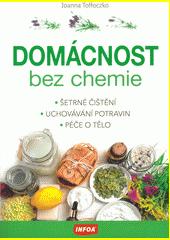 Domácnost bez chemie : šetrné čištění, uchovávání potravin, péče o tělo  (odkaz v elektronickém katalogu)