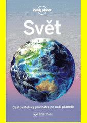 Svět : cestovatelský průvodce po naší planetě  (odkaz v elektronickém katalogu)