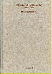 Dějiny českých dějin umění 1945-1969 : dějiny umění slouží vědě o člověku  (odkaz v elektronickém katalogu)
