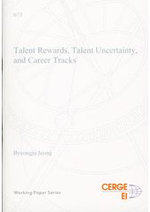 Talent rewards, talent uncertainty, and career tracks  (odkaz v elektronickém katalogu)