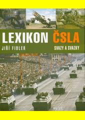Lexikon ČSLA : svazy a svazky  (odkaz v elektronickém katalogu)