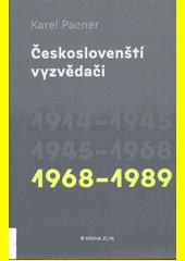 Českoslovenští vyzvědači. 1968-1989  (odkaz v elektronickém katalogu)