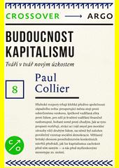 Budoucnost kapitalismu : tváří tvář novým úzkostem  (odkaz v elektronickém katalogu)