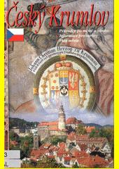 Český Krumlov : průvodce po městě a zámku, informace pro turisty, plán města  (odkaz v elektronickém katalogu)