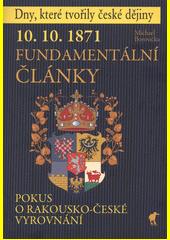 Fundamentální články : 10.10.1871 : pokus o rakousko-české vyrovnání  (odkaz v elektronickém katalogu)