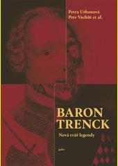 Baron Trenck : nová tvář legendy  (odkaz v elektronickém katalogu)