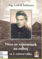 Něco ze vzpomínek na odboj za 2. světové války  (odkaz v elektronickém katalogu)