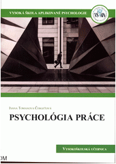 Psychológia práce : vysokoškolská učebnica  (odkaz v elektronickém katalogu)