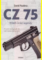 CZ 75 : příběh české legendy : prvních čtyřicet pět let naší nejslavnější pistole  (odkaz v elektronickém katalogu)