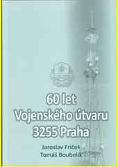 60 let Vojenského útvaru 3255 Praha  (odkaz v elektronickém katalogu)